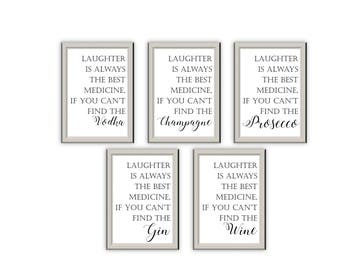 Laughter is always the best medicine, if you can't find the alcohol // Gin Vodka Champagne Wine Prosecco // Wall Art // Decor // Home Decor