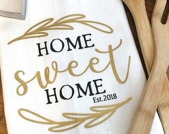 Tea Towel - Personalized Home Sweet Home Housewarming Gift - Kitchen Towel - New Home - Wedding Gift - Housewarming - Flour Sack Tea Towel