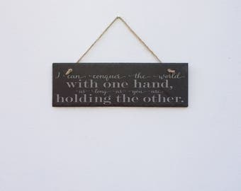 Conquer the World, Wedding Sign, Engraved Slate Sign, I can conquer the world with one hand as long as you are holding the other
