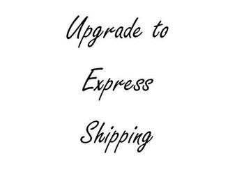 Upgrade to Express Shipping (1-2 days)