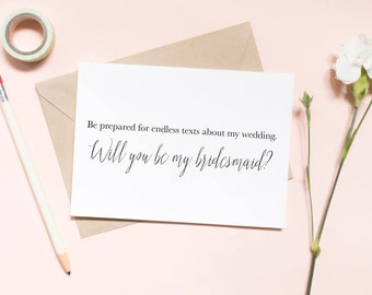 be prepared for endless texts about my wedding, will you be my bridesmaid card, bridesmaid proposal / SKU: LNBM17