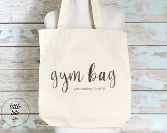 Gym Bag Just Kidding It's Wine, Tote Bag, Gym Bag Tote, Wine Lovers Gift, Sommelier Gift, Reusable Shopping Bag, Cotton Tote Bag