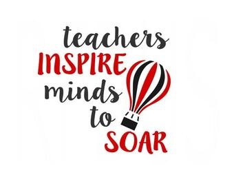 Teachers inspire minds to soar svg File, it takes a big heart to shape little minds SVG, teacher svg, teacher life svg, hashtag teacherlife