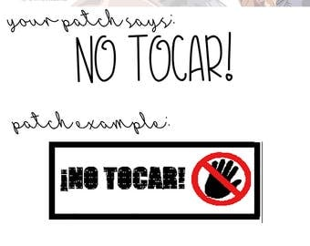 No Tocar! | Patch | Choose Your Thread Color | Service Dog Patch