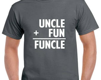 Uncle + Fun= Funcle Shirt- Funcle Tshirt- Uncle Shirt- Uncle Gift- Christmas Gift for Uncle