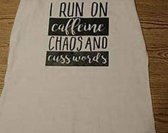 I run on caffeine chaos and cuss words