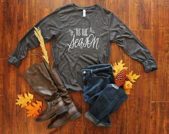 Tis the Season Shirt - Cute Christmas Shirt - Holiday Gifts - Holiday Shirts - Christmas Gifts for Women - Gift for Mom - Gifts for Her