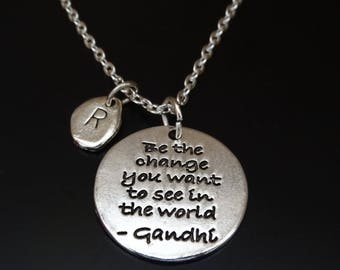 Be the change you want to see in the world Necklace, Mahatma Gandhi Necklace, Mahatma Gandhi Quote, Quote by Mahatma Gandhi, Motivational