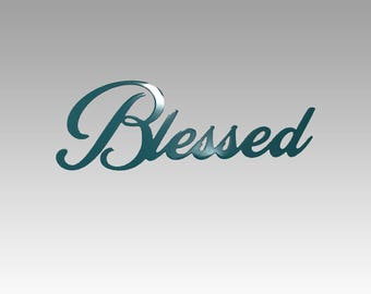 Blessed sign, blessed metal sign, blessed steel sign, inspirational words, fixer upper sign, fixer upper decor, metal wall decor, colors