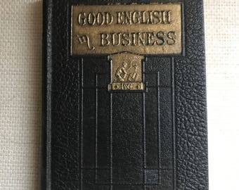 Antique Book - 1929 - Good English in Business by Grenville Kleiser, Funk and Wagnalls Practical English Series