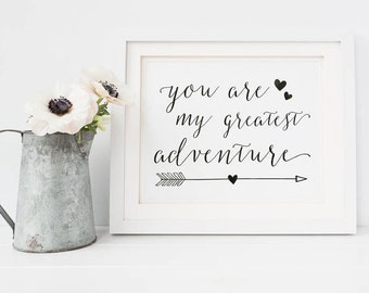 You Are My Greatest Adventure, Printable Art, Inspirational Print, Simple Print, Farmhouse, Instant Download, Rustic, Love Print