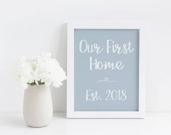 Our First Home 2018 Printable - Housewarming Gift - Our First Home Decor - Our First Home Sign - Our First Home Wall Art - First Home Gift