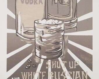 Wall Art Alcohol White Russian Shut Up and White Russian Poster