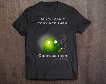 """Ironicazilla - Statement Tee """"if you can't convince them..."""""""