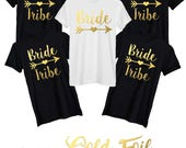 Bride Tribe TShirt for Bride and Bridsmaid Tribe Tshirt bridal gift wedding tshirts bridesmaid tshirts