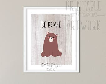 Downloadable Prints | Be Brave | Bear | Woodland | Nursery Wall Art Decor | Printable Quotes | Instant Artwork