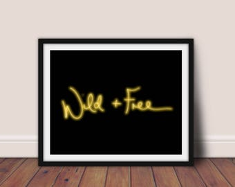 Neon Sign Print, Wild and Free Print, Printable Art, Neon Sign, Wild and Free Poster, Neon Sign Poster, Dorm Decor, Neon Printable,Wild Free