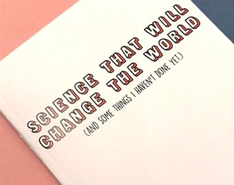 Science That Will Change The World - A6 Science Notebook (Squared Paper)