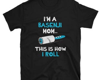 Basenji Shirt Basenji Mom How I Roll Basenji Gift