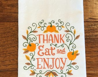 Tea towel, embroidered tea towel, hostess gift, housewarming gift, Thanksgiving, towel, kitchen towel, dish towel, bridal shower