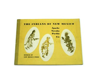 1963 Indians of New Mexico. Apache Navaho Pueblo Ute.  Museum of New Mexico Press.  History