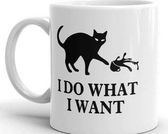 I do what I want mug - Cat Lover Gift for Cat Lovers - Funny Cat Lover Mug - Cat Mom Mug 11oz / 15oz