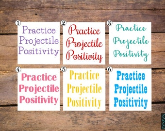 Practice Projectile Positivity decal, positive thoughts decal