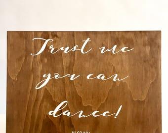 Trust Me You Can Dance | Trust Me You Can Dance Alcohol | Wedding Sign | Wooden Wedding Sign | Reception Sign | Wedding Reception Sign