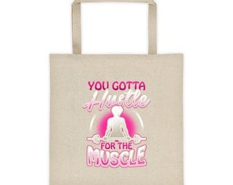 You Gotta Hustle For The Muscle - Women's Fitness & Health Gym Workout Tote bag