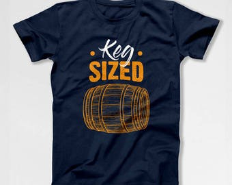 Funny Beer Gifts For Men Dad T Shirt Beer Lover Daddy TShirt Beer Drinker Father's Day Present For Him Drinking Clothing Keg Sized TEP-207