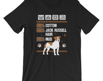 Jack Russell Terrier UNISEX T-Shirt Funny Cotton, Dog Hair, Mud Shirt