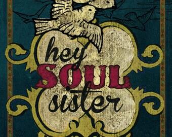Hey Soul Sister ArtPrint