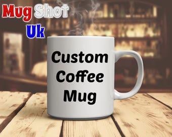 Custom Coffee Mug Personalised Mug ANY TEXT And/Or Photo Personalised gift