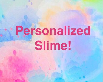 Personalize Your Slime!