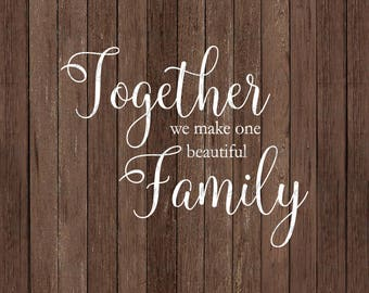 Family svg, Together We Make One Beautiful Family SVG, blended family svg, family printable, wedding svg, cricut family, silhouette family