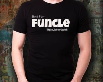 Funcle definition,funcle shirt,uncle,funny uncle,Funcle,uncle shirt,uncle gift,gift for uncle,fun uncle,funcle t-shirt,best uncle ever