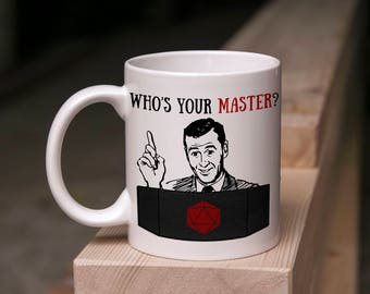 Funny D&D Mug Gift - Who's Your Master? - 11 Ounce Coffee Tea Mug Perfect for Dungeon Master Game Master DnD Valentine's Day Present