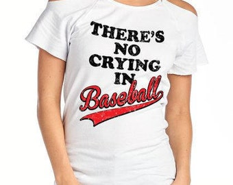 There's no crying in baseball shirt