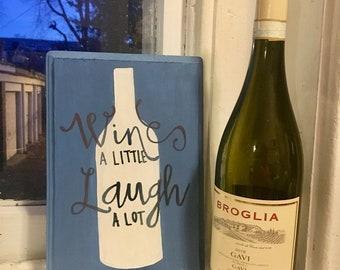 Wine a Little Laugh a Lot | Home Decor | Wood Decor