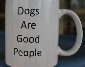 Dogs Are Good People Coffee Mug