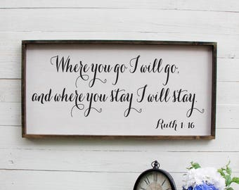 Where You Go I Will Go And Where You Stay I Will Stay, Above Bed, Rustic Over Bed Sign, Rustic Master Bedroom Sign, Large Wooden Sign, Sign