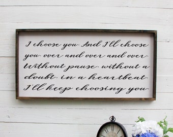 I Choose You, Master Bedroom Wall Decor, Wood Sign Saying, I Choose You Sign, Wooden Sign, Farmhouse Style Sign, Romantic, Kitchen Sign