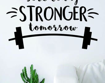 Sore Today Stronger Tomorrow Quote Decal Sticker Wall Vinyl Art Home Room Decor Inspirational Motivational Gym Work Out Fitness Weight