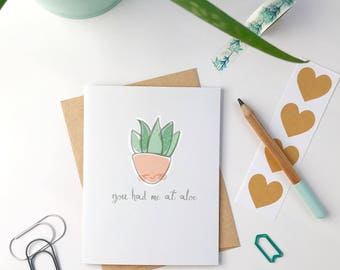 cute funny Valentine's Day card. you're had me at aloe. plant puns succulent cards. plant valentines card. for boyfriend, him, husband