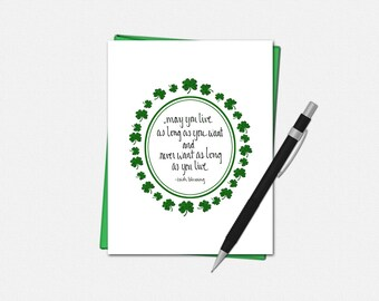 St Patricks Day Cards - May You Live As Long As You Want and Never Want As Long As You Live - Irish Blessing - St. Patrick's Day Cards
