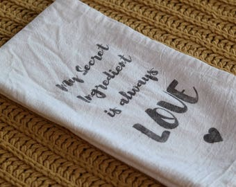 Cotton Tea Towel. Flour Sack Towel. Kitchen Towel. Dish Towel. Tea Towel. Secret Ingredient Is Always Love. personalized tea towel.