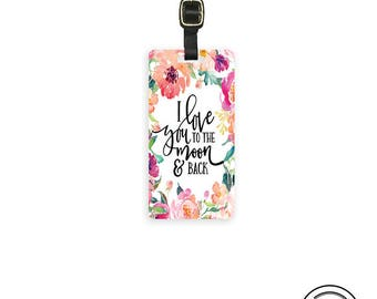 Luggage Tag I Love you to the Moon and Back Floral Shabby Cottage Chic Metal Luggage Tag  With Printed Custom Info On Back, Single Tag