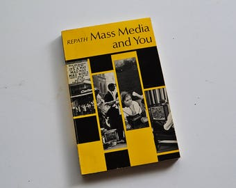 Mass Media and You - Vintage 1966 Book by Austin Repath - Paperback Published by Longmans Canada - Communication Critical Theory
