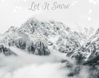 Let it Snow print, rocky mountains, fine art home decor, wall art white dramatic snowy fog gift ideas winter christmas decor holiday season