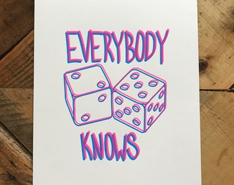 Everybody Knows Screen Print